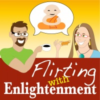 Flirting with Enlightenment, podcast, fear