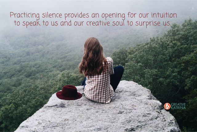 practicing silence, creativity, intuition, nature