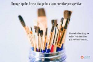 creative perspective, creativity, creative katrina, paint brush, freshen things up, intuition, trust, routines and rituals