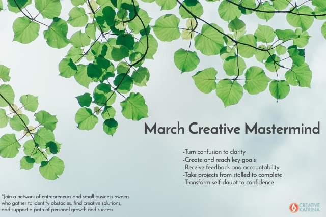 March Creative Mastermind, 2019, creatives, entrepreneurs, creativity, network of business owners and creatives