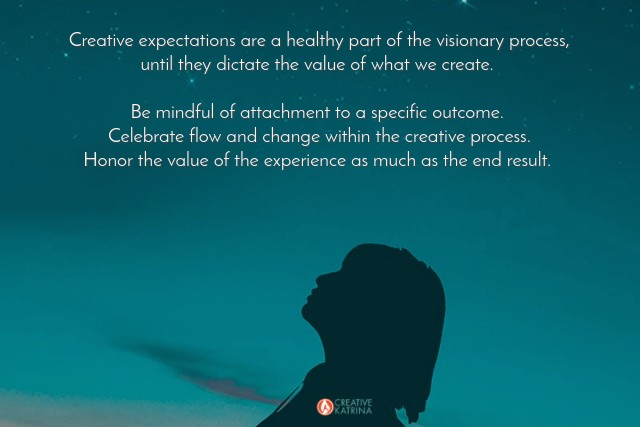 creative expectations, managing creative expectations, mindfulness, creativity, Creative Katrina, creative process