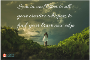 Listening to Creative Whispers is Playful Edge-Stretching