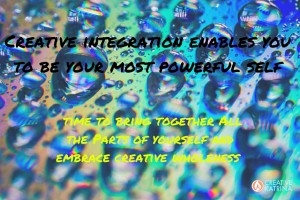 Embracing the Sacred Act of Creative Integration