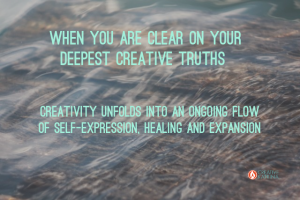 The Healing Power of Getting Clear on your Deepest Creative Truths