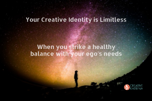 The Ego, Creative Identity, and Tuning into a Healthy Balance