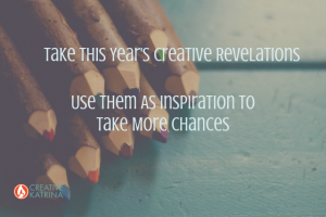 Creative Revelations and Taking Chances