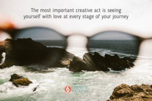See and Love Yourself As a Creative Work in Progress