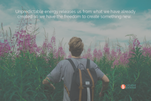 Embrace Unpredictable Energy to Create Something New
