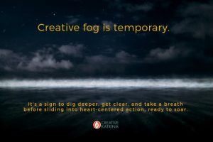 Creative Fog is Natural and Necessary to Ignite Genuine Self-Expression