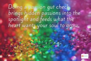 Passion Gut Check: What Still Resonates?