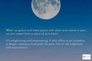 Grieve and Make Peace Before Creating a Fresh Path
