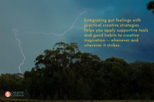 Integrating Gut Feelings With Practical Creative Strategies